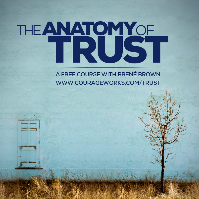 Free Course by Brene Brown - The Anatomy of Trust - Minding Matters